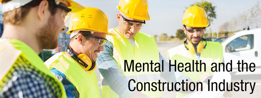 Mental Health and the Construction Industry